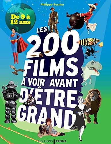 200 films à voir avant d'être grand pour les 9/12 ans par Philippe Besnier