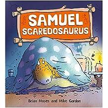 Samuel Scaredosaurus (Dinosaurs Have Feelings, Too)