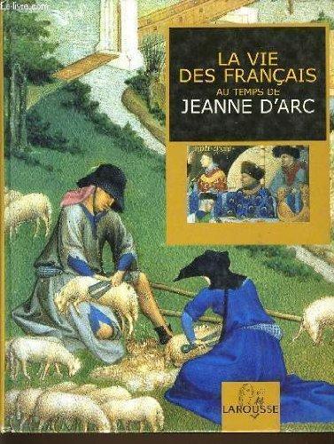La vie des francais au temps de jeanne d'arc