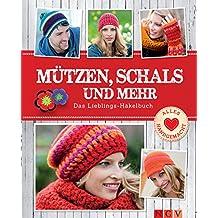 Mützen, Schals und mehr: Das Lieblings-Häkelbuch (Alles handgemacht) (German Edition)