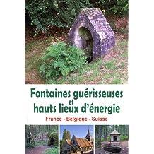 Fontaines guérisseuses et hauts lieux d'énergie