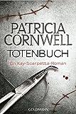 Totenbuch: Ein Kay-Scarpetta-Roman - Kay Scarpetta 15 - Patricia Cornwell