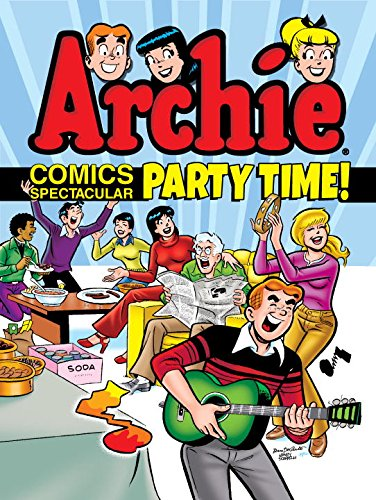 ARCHIE COMICS SPECTACULAR PARTY TIME