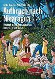 Aufbruch nach Nicaragua - Deutsch-deutsche Solidarität im Systemwettstreit - Erika Harzer