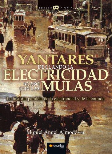 Yantares de cuando la electricidad acabó con las mulas por Miguel Ángel Almodóvar