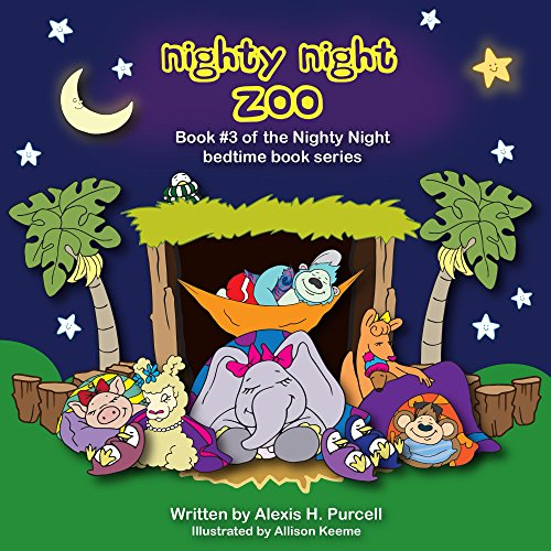 Nighty Night Zoo: Goodnight Piggy, Mama Llama, Gorilla, Kangaroos, Monkey, Elephant, Penguins. (Nighty Night Bedtime Books Book 3) (English Edition)
