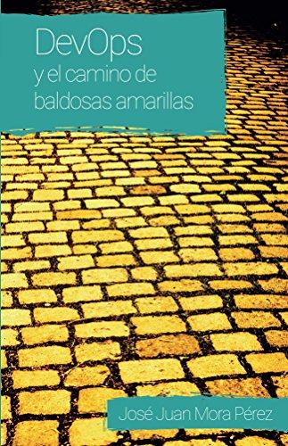 DevOps y el camino de baldosas amarillas por José Juan Mora Pérez