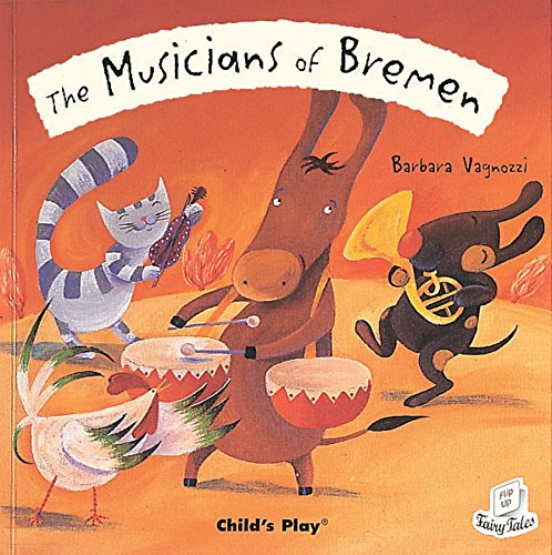 The Musicians of Bremen (Flip-Up Fairy Tales)