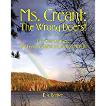 Ms. Creant: The Wrong Doers!: Life With Women: The Long Awaited Instruction Manual. (English Edition)