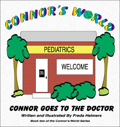 Connor Goes To The Doctor (Connor's World Book 2)