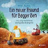 Ein neuer Freund für Bagger Ben: Eine lustige Geschichte aus dem Baustellen-Kindergarten