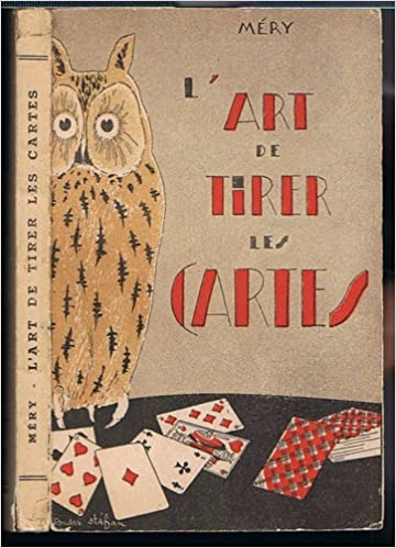 Amazon.fr - L art de tirer les cartes. méthodes modernes - Mery J. . -  Livres e53dbb604590