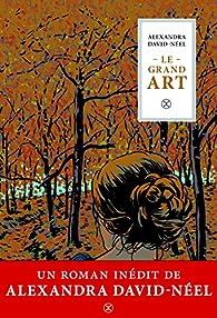 Le grand art par Alexandra David-Néel
