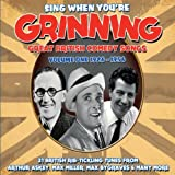 Sing When You're Grinning Great British Comedy Songs - Volume One 1926 - 1956