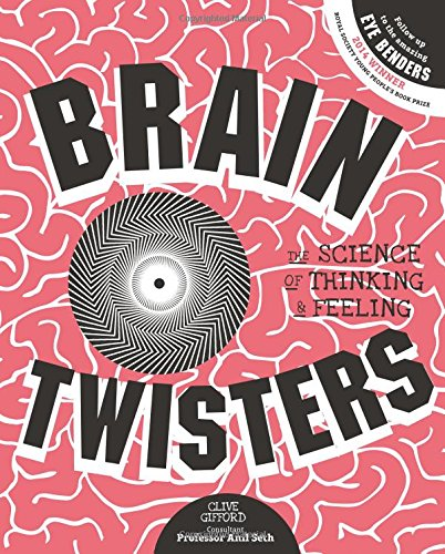 Brain Twisters : The Science of Thinking...