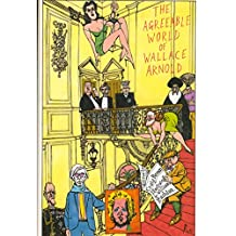 The Agreeable World of Wallace Arnold