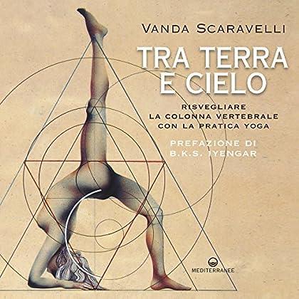 Tra Terra E Cielo: Risvegliare La Colonna Vertebrale Con La Pratica Yoga