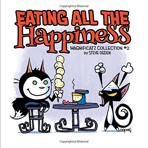 Eating All the Happiness: Magnificatz Collection #2 por Steve Ogden