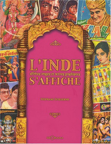 L'Inde s'affiche : Affiches, images et autres graphismes par Stéphane Guillerme