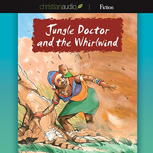 Jungle Doctor and the Whirlwind  Audiolibri