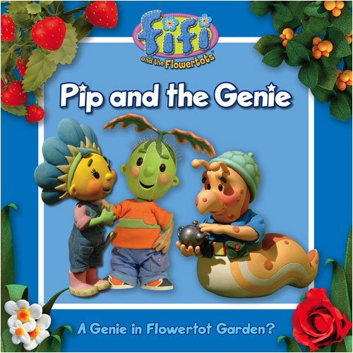 Pip and the Genie: Read-to-Me Storybook (Fifi and the Flowertots)