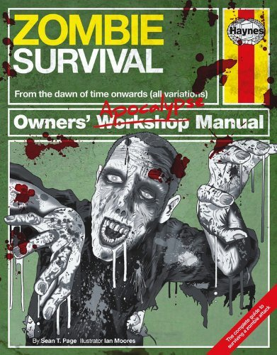 By Sean T. Page Zombie Survival Manual: The complete guide to surviving a zombie attack (Owners Apocalypse Manual)