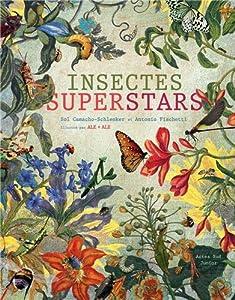 vignette de 'Insectes superstars (Sol Camacho-Schenkler)'