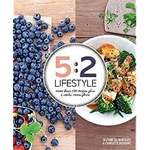 5:2 Lifestyle: More Than 100 Recipes Plus 4 Weeks of Menu Plans by Delphine de Montalier (2015-03-12)