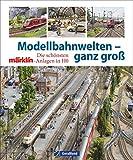 Märklin H0-Anlagen Porträt: Der Bildband Modelleisenbahn für die Anlagenplanung und mit Modellbahn Tipps. Für echte Modellbau-Leidenschaft
