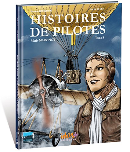Histoires de pilotes, Tome 8 : Marie Marvingt par CLECH Jacky, UDERZO-OTT Monique