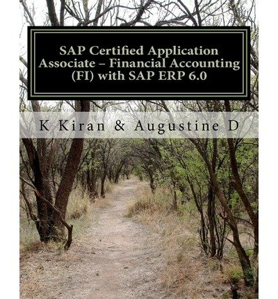 [(SAP Certified Application Associate - Financial Accounting (Fi) with SAP Erp 6.0)] [by: K Kiran] par K Kiran