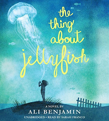 The Thing About Jellyfish by Ali Benjamin (2015-10-13)