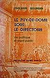 Le Puy-de-Dôme sous le Directoire. Vie politique et esprit public.