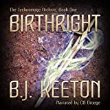 Birthright: The Technomage Archive, Book 1