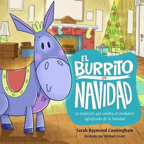 El burrito de Navidad: Una tradici??n que celebra el verdadero significado de la Navidad (Spanish Edition) by Sarah Raymond Cunningham (2015-10-01)