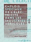 Emplois spéciaux de l'électricité dans les industries agricoles...