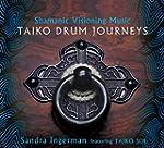 Shamanic Visioning Music - Taiko Drum...