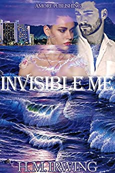 Invisible Me (English Edition) par [Irwing, H. M.]