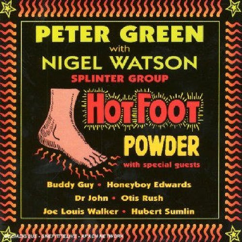 Hot Foot Powder by Peter Green & Nigel Watson Splinter Group (2004-11-01) (Hot Foot Powder)