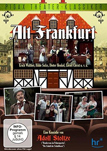 Alt Frankfurt / Erfolgreiche Komödie von Adolf Stoltze (Pidax Theater-Klassiker)