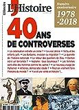 L'Histoire N 447 40 Ans de Controverses - Mai 2018