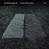 The Land that is not | Langeland, Sinikka (1961-....). Musicien