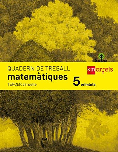 Quadern de matemàtiques. 5 Primària, 3 Trimestre. Saba - 9788467570939