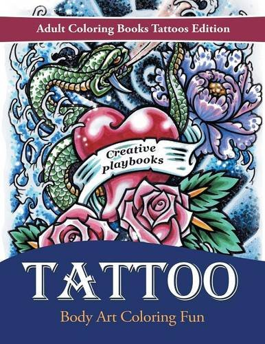 Tattoo Body Art Coloring Fun - Adult Coloring Books Tattoos Edition