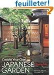 Create Your Own Japanese Garden: A Pr...