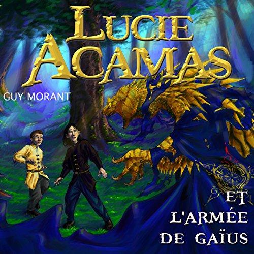 Lucie Acamas et l'armée de Gaïus (Lucie Acamas 3)
