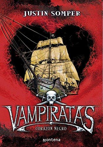 Corazón negro / Black Heart (Vampiratas/ Vampirates) por Justin Somper