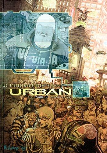 Urban (Tome 1-Les règles du jeu) par Luc Brunschwig
