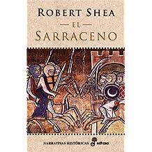 El sarraceno (Narrativas Históricas)
