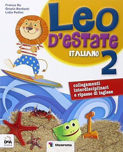 Leo d'estate. Italiano, matematica. Per la Scuola elementare: 2